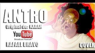 ANTRO - COVER POR: RAFAEL BRAVO - ORIGINAL DE: KABAH