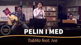 Pelin i med (D.Dvornik) - Iva Gortan feat. To&Ma