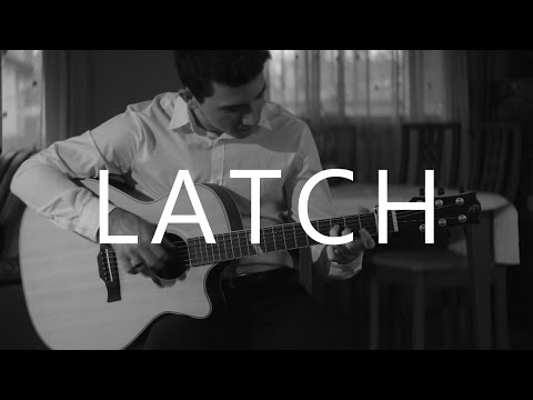 Latch - Disclosure feat. Sam Smith (fingerstyle guitar cover by ...