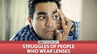 FilterCopy | Struggles of People Who Wear Lenses | Ft. Viraj Ghelani & Banerjee