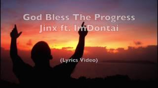 God Bless The Progress Ft. ImDontai (Lyrics Video)