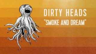 Dirty Heads - 'Smoke & Dream' (Official Audio)