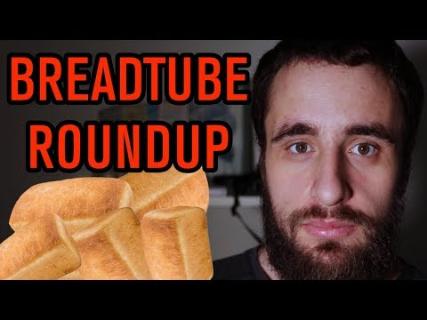 BreadTube Roundup #1