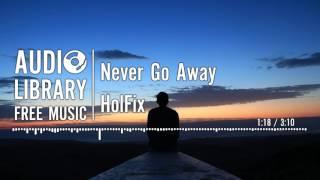 Never Go Away - HolFix
