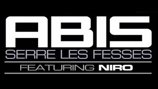 Abis Feat. Niro - Serre les fesses [AUDIO] (2014)
