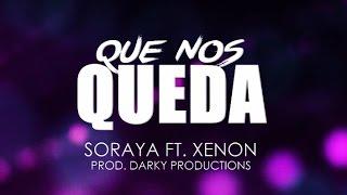 Soraya - Que nos queda (Feat. Xenon)