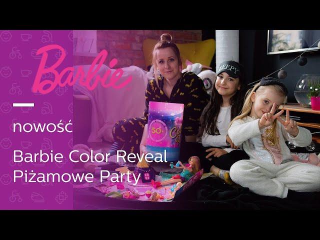 Barbie Color Reveal PIŻAMOWE PARTY🥳✨