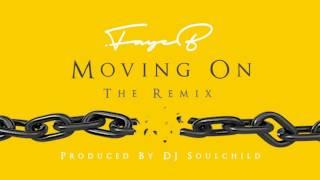 FAYE B - Moving On (DJ Soulchild Remix)