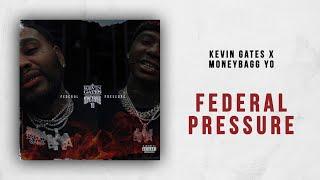 Kevin Gates x Moneybagg Yo - Federal Pressure