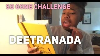 So Gone Challenge | Deetranada