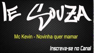 Mc Kevin - Novinha quer mamar [Lançamento 2015] [Perera Dj]