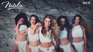 Natalia | Solo tú | Videoclip oficial