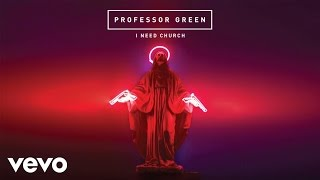 Professor Green - I Need Church (audio)