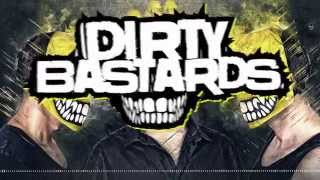 DIRTY BASTARDS - REAL BASTARDS (Official Preview) [hm2810]