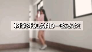 《MOMOLAND-BAAM》Dance Cover by Beician