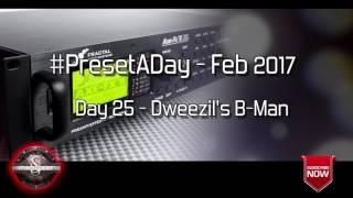 #PresetADay - Dweezil's B-man Day 25 (Feb 2017)