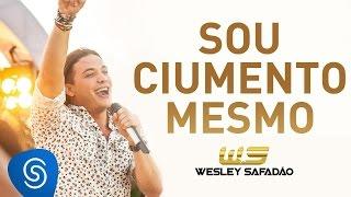 Wesley Safadão - Sou Ciumento Mesmo [DVD Paradise]