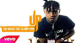 SKI MASK THE SLUMP GOD - Up ft. Famous Dex & Reggie Mills [OFFICIAL AUDIO]