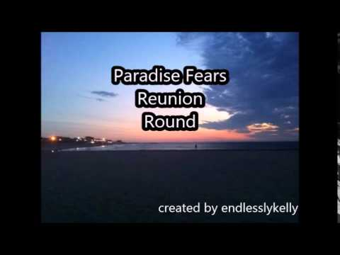 paradise-fears-reunion-round-endlesslymusicvideos