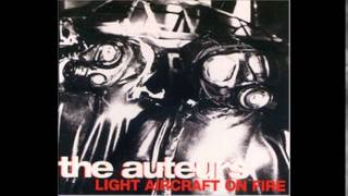 The Auteurs - Light Aircraft On Fire