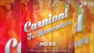 "Milko - Carnival To Remember (On D Inside Riddim) ""2017 Soca"" (Trinidad)(GBM)"