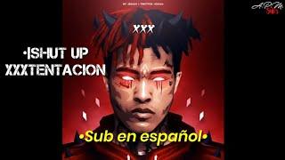 XXXTENTACION - Shut Up (Sub en español)
