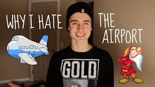 WHY I HATE THE AIRPORT - WeeklyChris