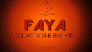 SON 974   SOLDAT TATANE FEAT HPR   FAYA LAKAZ RECORD 2015 MP3
