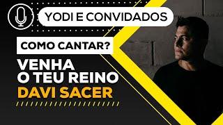 VENHA O TEU REINO - Davi Sacer (Cover + Tutorial)VOCATO