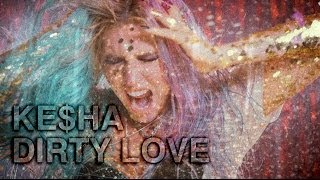 "Ke$ha ""Dirty Love"" Official Music Video"