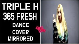 트리플 h 365 fresh 안무거울모드 Triple H 365 FRESH DANCE COVER MIRRORED