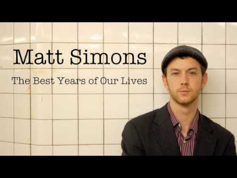 The Best Years Of Our Lives de Matt Simons Letra y Video