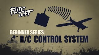 Flite Test: RC Planes for Beginners: R/C Control System - Beginner Series - Ep. 3