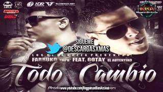 Farruko Ft. Gotay - Todo Cambio (Prod. By Musicologo Y Menes)