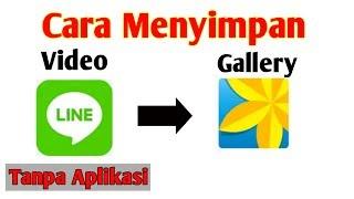 Cara Menyimpan Video Line ke Gallery tanpa Aplikasi