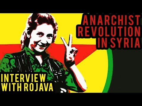 The Anarchist Revolution in Syria | Interview with Internationalist Commune of Rojava