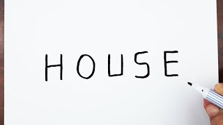 How to Draw a HOUSE Using the Word HOUSE - Art on paper