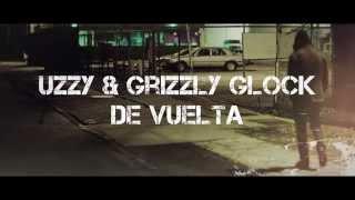 Uzzy & Grizzly Glock - De Vuelta (Lyric Video)