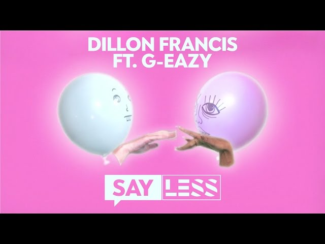 Lyric Video de 'Say Less', de Dillon Francis y G-Eazy.