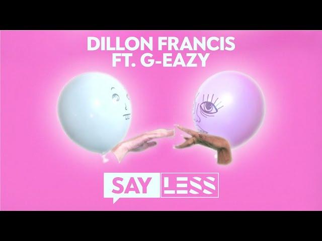 Lyric Video de 'Say Less', de Dillon Francis y G-Eazy.