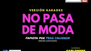 No pasa de moda - Tego Calderon (Karaoke)