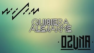 Wisin ft Ozuna - Quisiera Alejarme Spanish & English lyrics