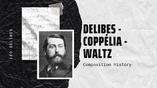 Delibes - Coppélia - Waltz