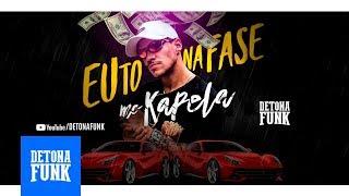 MC Kapela - Eu Tô Na Fase (Prod. DJay W)