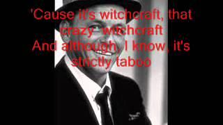 Frank Sinatra witchcraft Lyrics