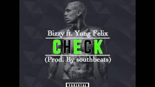Bizzey - check ft Yung Felix (Prod. By Southbeats)
