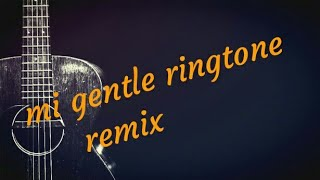 Mi gentle ringtone best remix