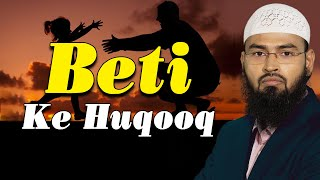 Beti - Daughter Hone Ke Nate Islam Me Uske Kya Huqooq - Rights Hai By Adv. Faiz Syed width=