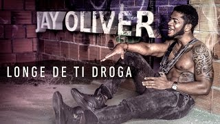 Jay Oliver - Longe de Ti Droga (Official Video)