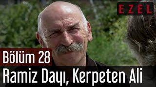 Ezel 28.Bölüm Ramiz Dayı Kerpeten Ali Sahnesi